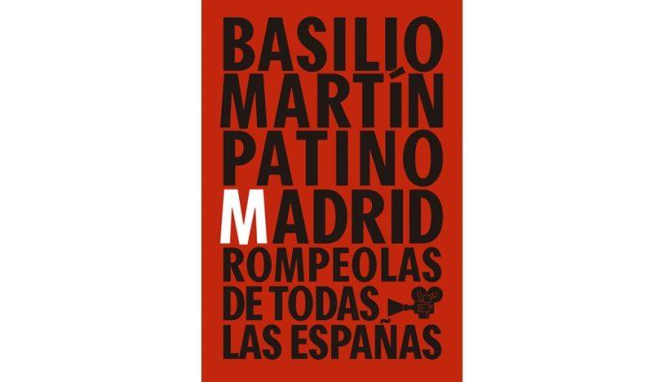 comprar-libro-basilio-martin-patino-madrid-rompeolas-de-todas-las-espanas
